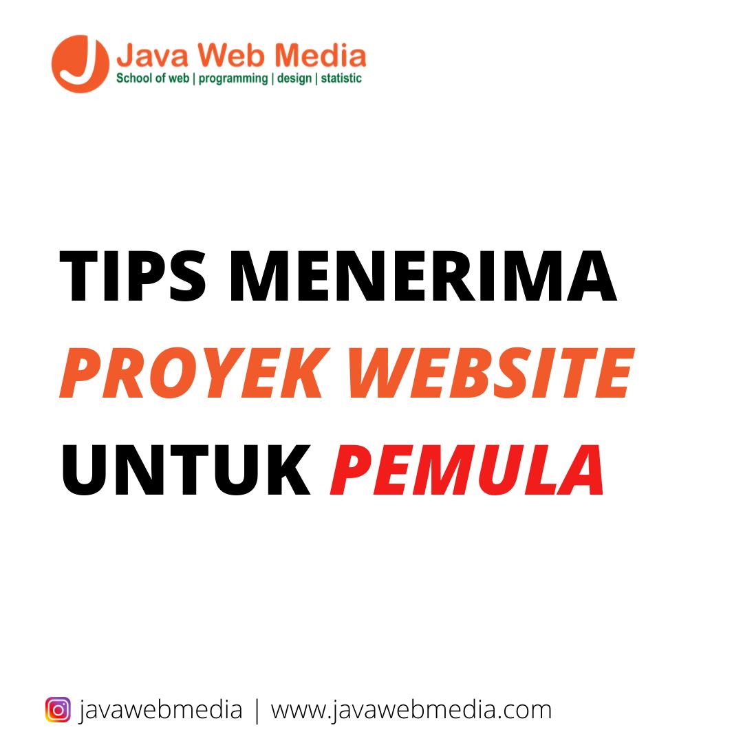 TIPS MENERIMA PROYEK WEBSITE UNTUK PEMULA